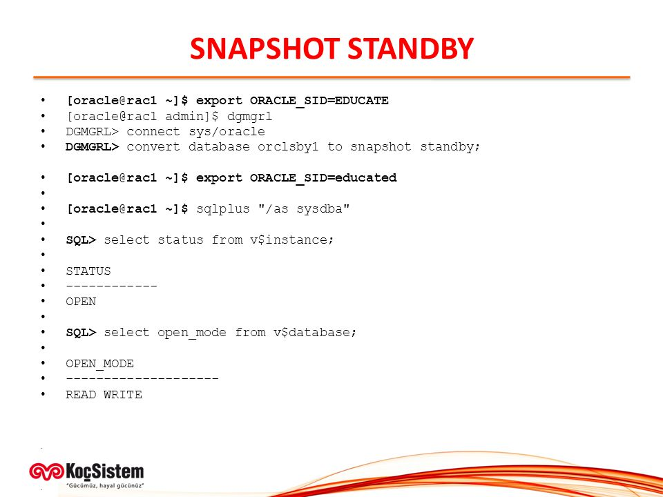 SNAPSHOT STANDBY [oracle@rac1 ~]$ export ORACLE_SID=EDUCATE